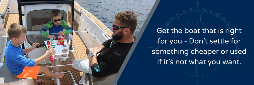 Get the boat that is right for you - Don't settle for something cheaper or used if it's not what you want - family sitting on a boat eating a snack